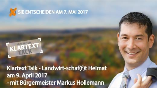 Klartext Talk - Landwirt-schaf(f)t Heimat am 9. April 2017 - Bürgermeister Markus Hollemann